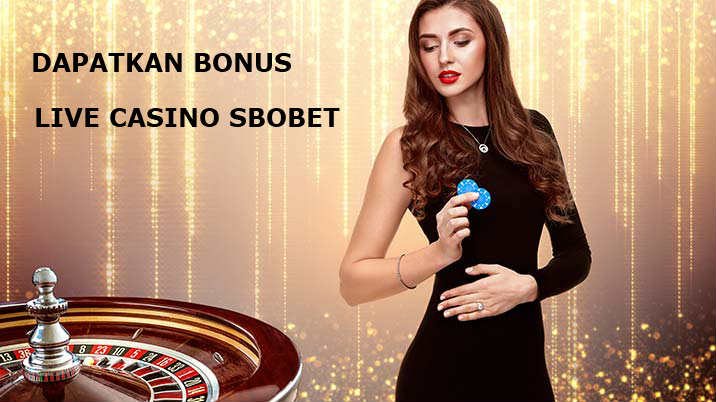bonus live casino online sbobet